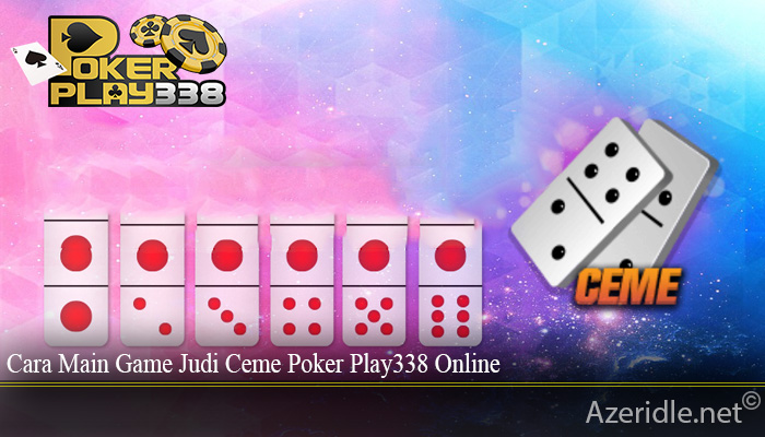 Cara Main Game Judi Ceme Poker Play338 Online